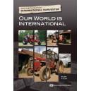 International Harvester - Our World is International