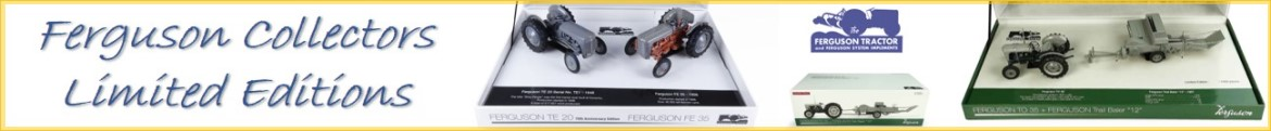 Ferguson Model Tractors Collectors Limited Editions